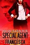 Special Agent Francesca (Undercover F...