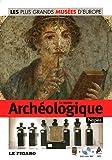 echange, troc Le Figaro - Le musée Archéologique, Naples - Volume 13: Avec Dvd visite 360°