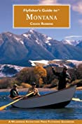 Amazon.com: Flyfisher's Guide to Montana (Flyfisher's Guide to) (9781932098228): Chuck Robbins: Books