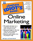 Complete Idiot's Guide to Online Marketing (The Complete Idiot's Guide)