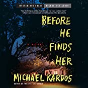 Before He Finds Her | [Michael Kardos]