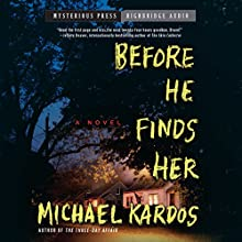 Before He Finds Her (       UNABRIDGED) by Michael Kardos Narrated by Julia Whelan