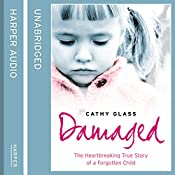 Damaged: The Heartbreaking True Story of a Forgotten Child | [Cathy Glass]