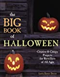 : The Big Book of Halloween: Creative & Creepy Projects for Revellers of All Ages