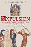 Expulsion: England's Jewish Solution (0752437291) by Richard Huscroft