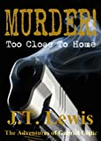 Murder! Too Close To Home (The Adventures of Gabriel Celtic Book 1) (English Edition)