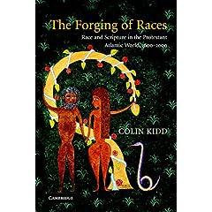 【クリックで詳細表示】The Forging of Races: Race and Scripture in the Protestant Atlantic World, 1600-2000 [ペーパーバック]