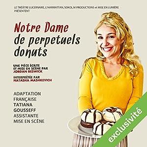 Notre Dame de pepétuels donuts Performance