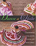 img - for Dance A While: Handbook for Folk, Square, Contra, and Social Dance (9th Edition) book / textbook / text book