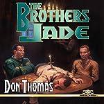 The Brothers Jade | Don Thomas