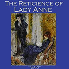 The Reticence of Lady Anne (       UNABRIDGED) by Hector Hugh Munro,