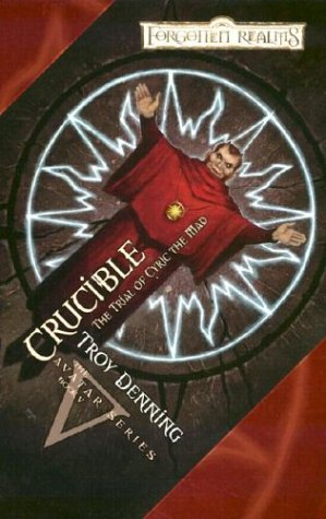 Crucible: The Trial of Cyric the Mad (Forgotten Realms: The Avatar), Troy Denning