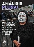 img - for Del dicho al hecho: opacidad, autoritarismo y verdades a medias (An lisis Plural) (Spanish Edition) book / textbook / text book