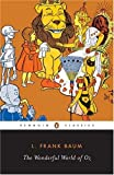The Wonderful Wizard of Oz (Penguin Classics) (0451518640) by Baum, L. Frank
