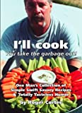 I'll Cook, You Take the Garbage Out