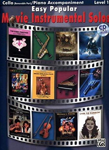 Easy Popular Movie Instrumental Solos: Cello (Removable Part)/ Piano Accompaniment Level 1 (Pop Instrumental Solo Series)