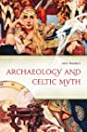 Archaeology and Celtic Myth: An Explo...