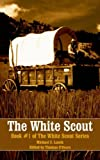 img - for The White Scout: Book #1 of the White Scout Series book / textbook / text book
