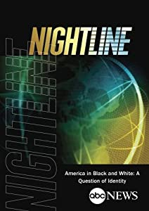 ABC News Nightline America in Black and White: A Question of Identity