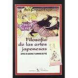 Filosofía De Las Artes Japonesas. Artes De Guerra Y Camnos De Paz