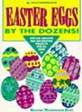 img - for Easter Eggs by the Dozens!: Fun and Creative Egg-Decorating Projects for All Ages! book / textbook / text book