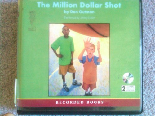The Million Dollar Shot [UNABRIDGED CD], by Dan Gutman