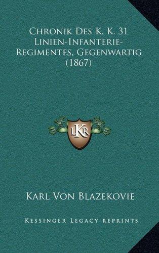 Chronik Des K. K. 31 Linien-Infanterie-Regimentes, Gegenwartig (1867)