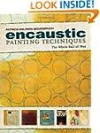 Encaustic Painting Techniques: The Wh...