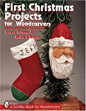 img - for First Christmas Projects: For Woodcarvers (Schiffer Book for Woodcarvers) book / textbook / text book