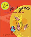 img - for Crafty Girl: Fun and Games: Things to Make and Do book / textbook / text book