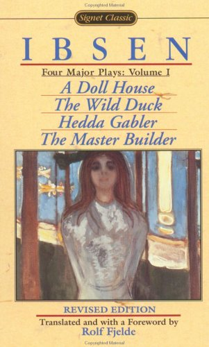 Four Major Plays, Vol. 1 (A Doll House / The Wild Duck / Hedda Gabler / The Master Builder)