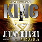 Callsign: King, Book I: A Jack Sigler - Chess Team Novella | Jeremy Robinson, Sean Ellis