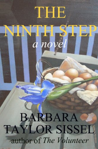 Women's Fiction Done Right … Bestselling Kindle Author, Barbara Taylor Sissel's THE NINTH STEP – Filled With Intense Drama & Emotions, Sissel Confronts Issues of Human Frailty, Redemption & Letting Go – Over 25 Rave Reviews & Now Just $2.99 or FREE via Kindle Lending Library