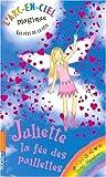 echange, troc Daisy Meadows - L'Arc-en-Ciel magique, Tome 3 : Juliette, la fée des paillettes