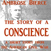 The Story of a Conscience | [Ambrose Bierce]