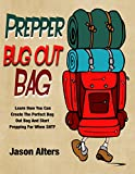 Prepper Bug Out Bag: Bug Out Bag - Learn What You Need To Survive For 72 Hours When SHTF (Prepper Essentials Book 3)