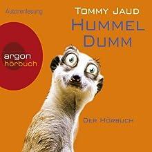Hummeldumm (       gekürzt) von Tommy Jaud Gesprochen von: Tommy Jaud