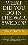 What did you do in the War, Sweden?:...