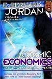 Cosmic Economics: The Universal Keys to Wealth
