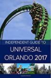 img - for The Independent Guide to Universal Orlando 2017 book / textbook / text book