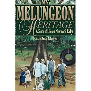 My Melungeon Heritage: A Story of Life on Newman's Ridge Mattie Ruth Johnson