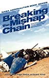 img - for Breaking the Mishap Chain: Human Factors Lessons Learned From Aerospace Accidents and Incidents in Research, Flight Test, and Development book / textbook / text book