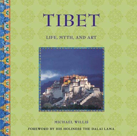 Tibet: Life, Myth and Art, Michael Willis
