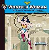 Wonder Woman: The Story of the Amazon Princess