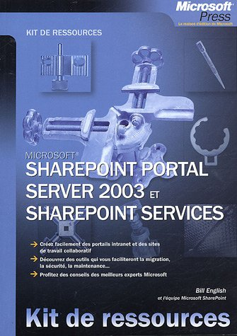 SharePoint Portal Server 2003 et SharePoint Services (French Edition)