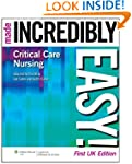 Critical Care Nursing Made Incredibly...