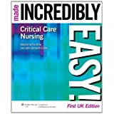 Critical Care Nursing Made Incredibly Easy! (Incredibly Easy! Series)by Judith Cutler