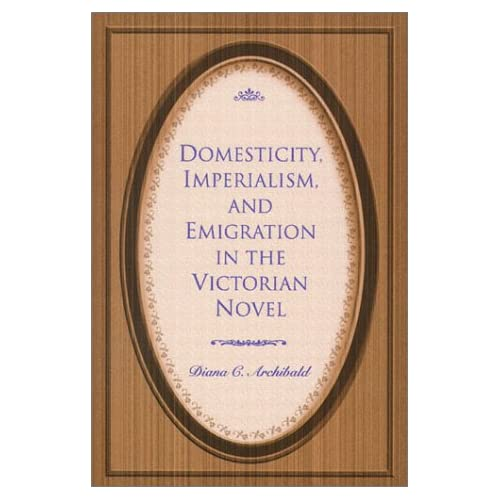 Domesticity, Imperialism, and Emigration in the Victorian Novel
