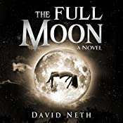 The Full Moon: Under the Moon, Book 1 | David Neth