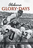 img - for Glory Days Alabama: Tales from the Greatest Victories in Crimson Tide History book / textbook / text book